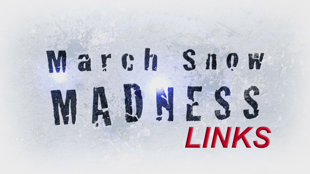 March Snow Madness links_1489506100293.jpg