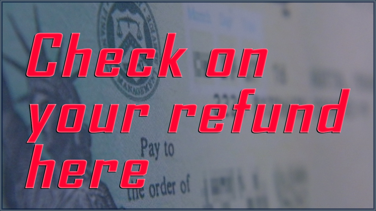 Check on your refund here