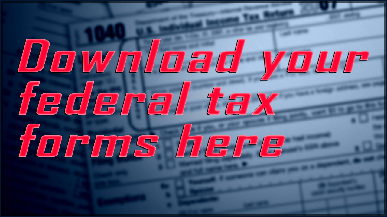 Download Your Federal Tax Forms Here