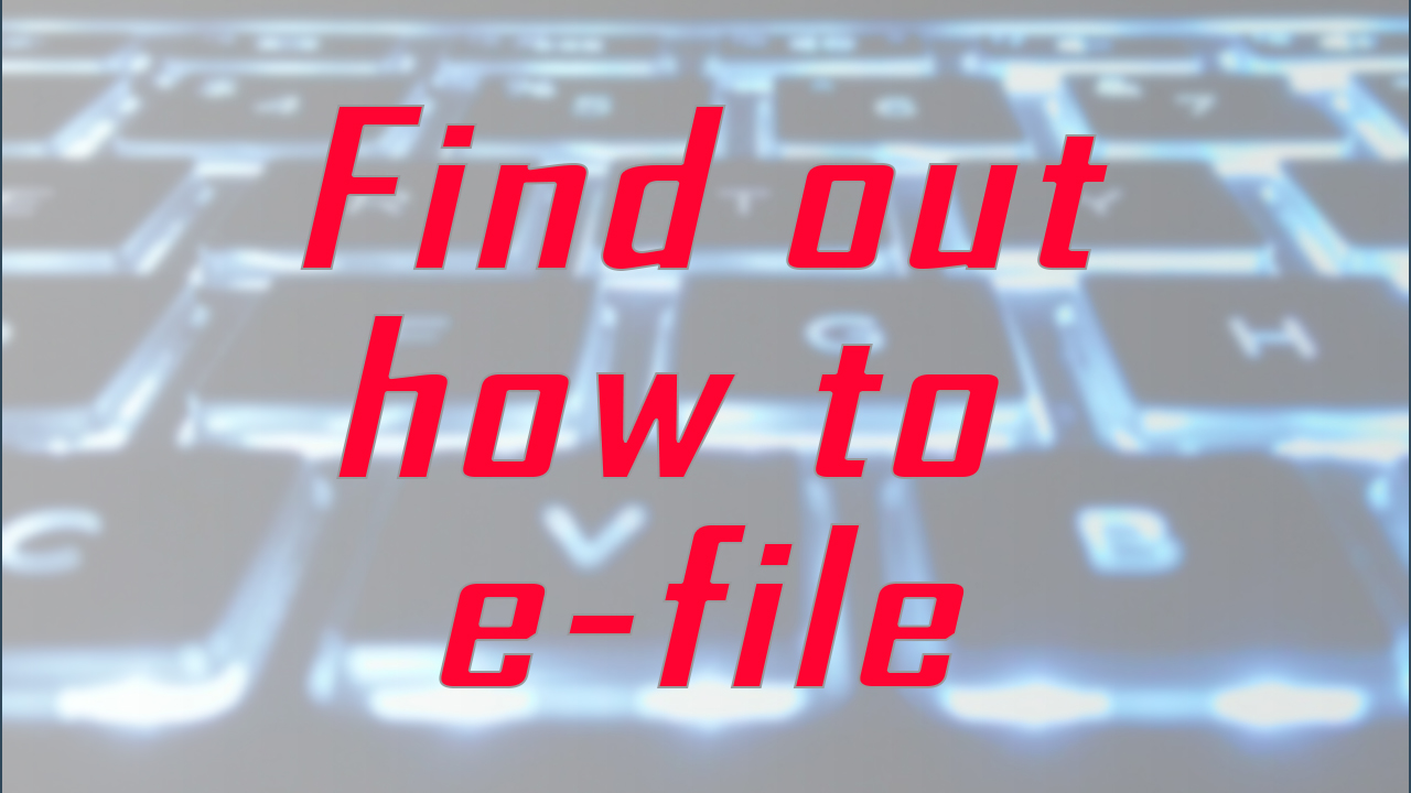 Find out how to e-file