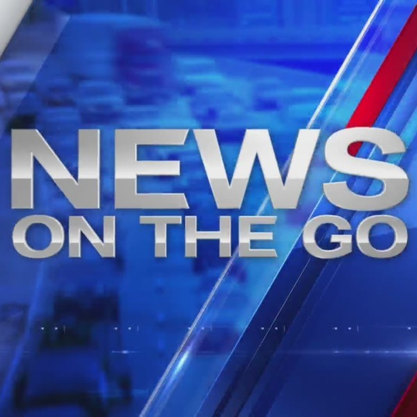 News on the Go: The Morning News Edition 6-17-19